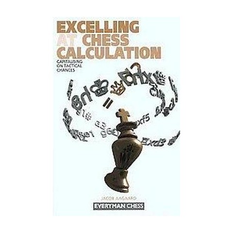 Excelling at Chess Calculation (Paperback)