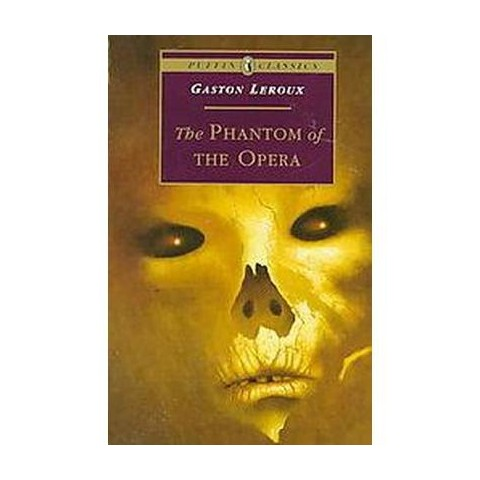 The Phantom of the Opera (Reissue) (Paperback)