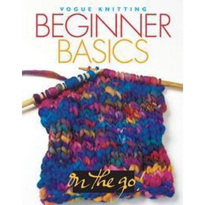 Vogue Knitting Beginner Basics (Hardcover)