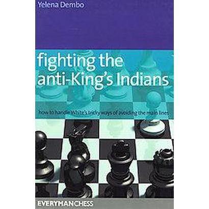 Fighting the Anti-king's Indians (Paperback)