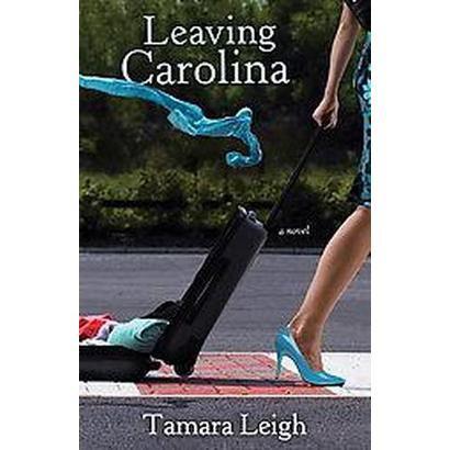 Leaving Carolina (Original) (Paperback)
