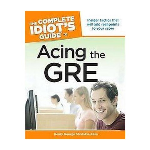 The Complete Idiot's Guide to Acing the GRE (Paperback)