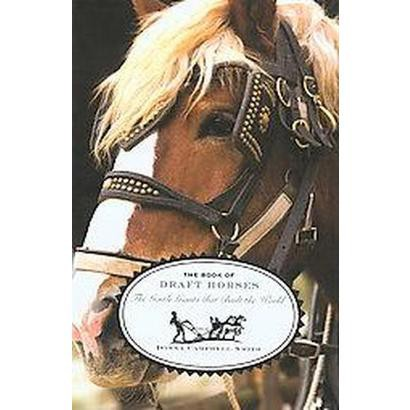 The Book of Draft Horses (Hardcover)