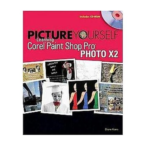 Picture Yourself Learning Corel Paint Shop Pro Photo X2 (Mixed media product)