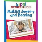 Kids! Picture Yourself Making Jewelry (Paperback)