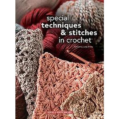 Special Techniques & Stitches in Crochet (Paperback)