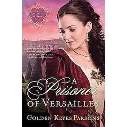 A Prisoner of Versailles (Paperback)