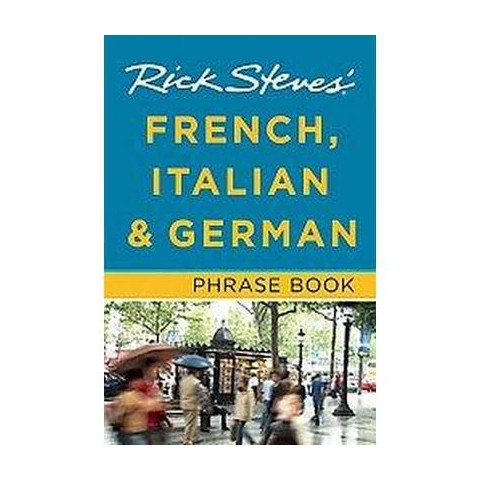 Rick Steves' French, Italian & German Phrase Book (Multilingual) (Paperback)