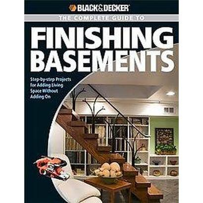 Black & Decker Complete Guide to Finishing Basements (Paperback)