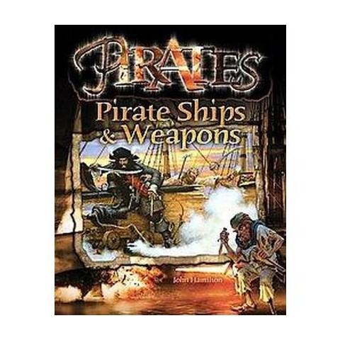 Pirate Ships & Weapons (Hardcover)