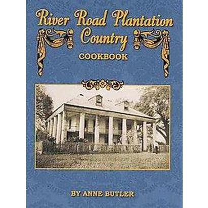 River Road Plantation Country Cookbook (Hardcover)