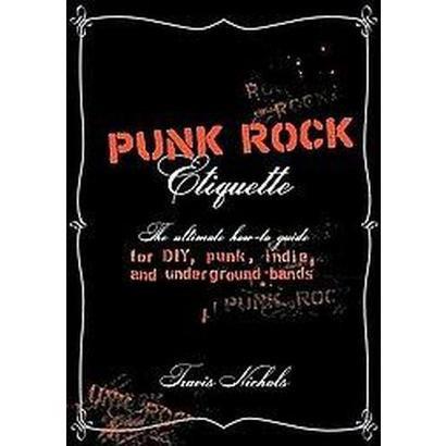 Punk Rock Etiquette (Paperback)