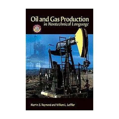 Oil & Gas Production in Nontechnical Language (Hardcover)