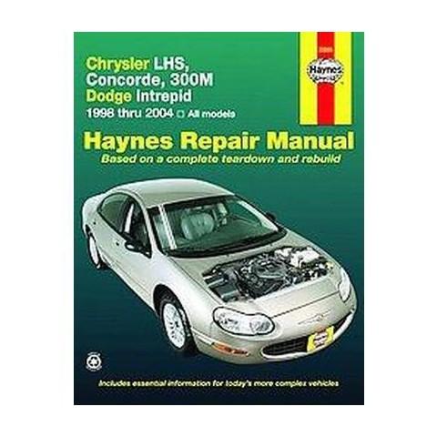 Haynes Repair Manual Chrysler LHS, Concorde, 300M, Dodge Intrepid, 1998 thru 2004 (Paperback)