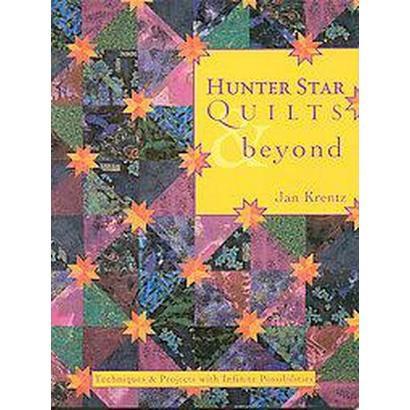 Hunter Star Quilts & Beyond (Paperback)