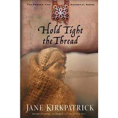 Hold Tight the Thread (Paperback)