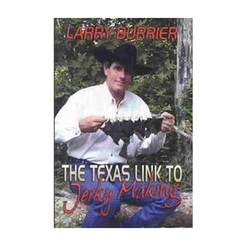 The Texas Link to Jerky Making (Paperback)