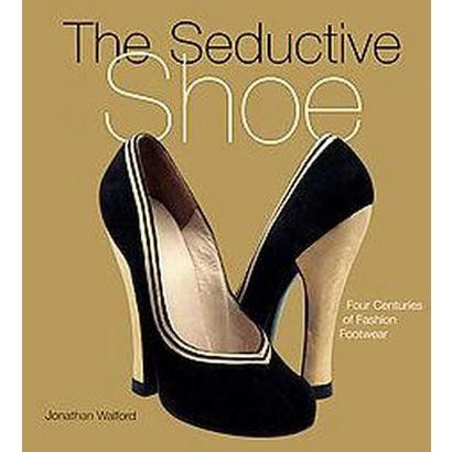 The Seductive Shoe (Hardcover)