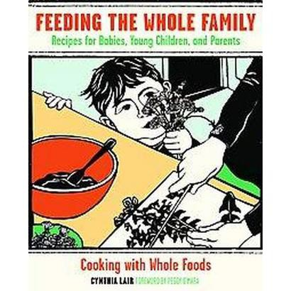 Feeding the Whole Family (Paperback)