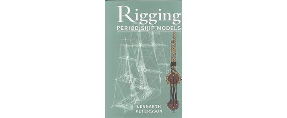 Rigging Period Ship Models by Petersson/ HC w/DJ/ 2006