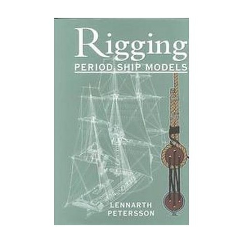 Rigging Period Ship Models (Hardcover)