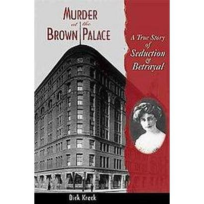 Murder at the Brown Palace (Paperback)