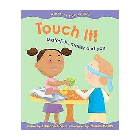 Touch It! ( Primary Physical Science) (Paperback)