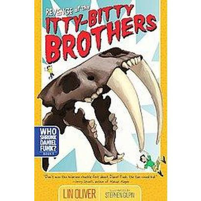 Revenge of the Itty-bitty Brothers (Hardcover)