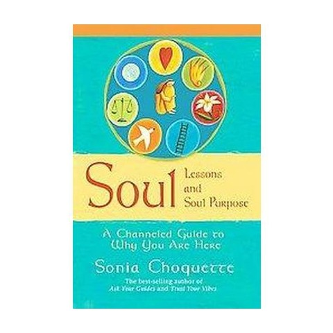 Soul Lessons and Soul Purpose (Hardcover)