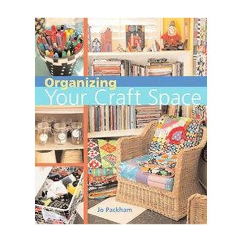 Organizing Your Craft Space (Paperback)