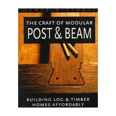 The Craft of Modular Post & Beam (Paperback)
