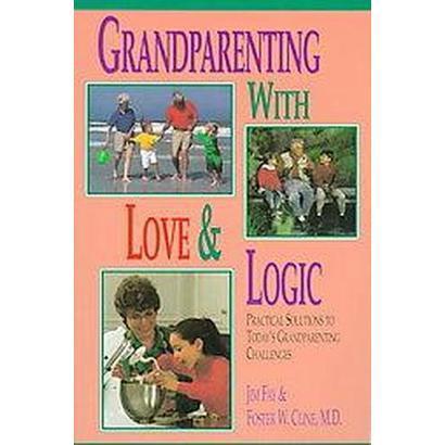 Grandparenting With Love & Logic (Paperback)