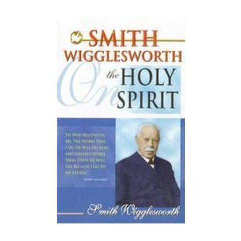 Smith Wigglesworth on the Holy Spirit (Paperback)