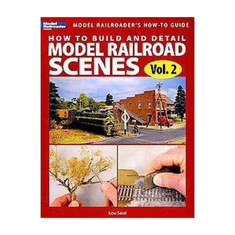 How to Build and Detail Model Railroad Scenes (Volume 2) (Paperback)