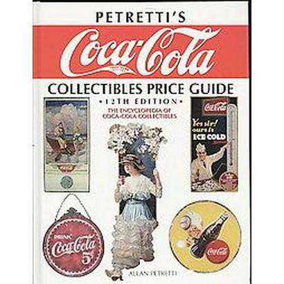 Petretti's Coca-Cola Collectibles Price Guide (Hardcover)
