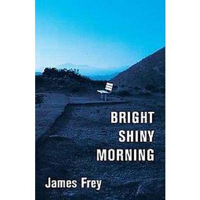 Bright Shiny Morning (Hardcover)