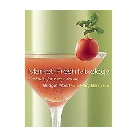 Market-Fresh Mixology (Hardcover)