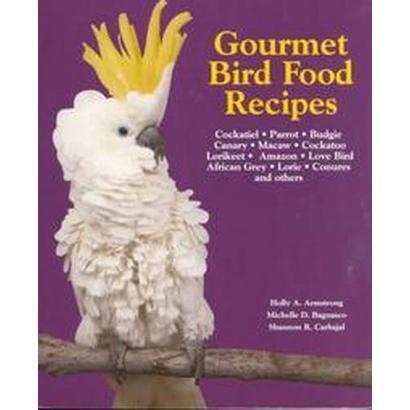 Gourmet Bird Food Recipes (Paperback)
