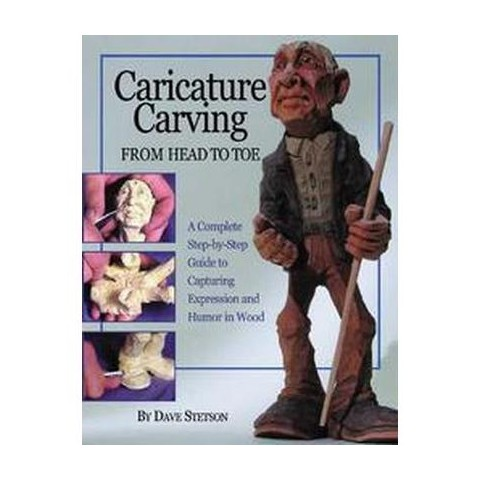 Caricature Carving from Head to Toe (Paperback)