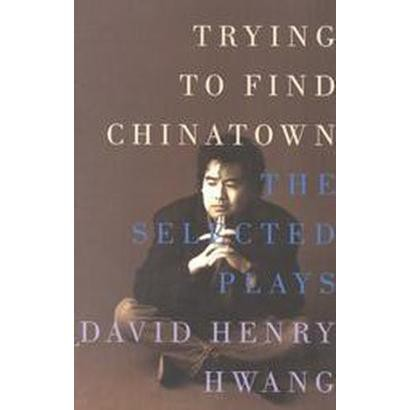 Trying to Find Chinatown (Paperback)
