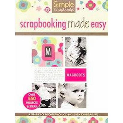 Scrapbooking Made Easy (Paperback)