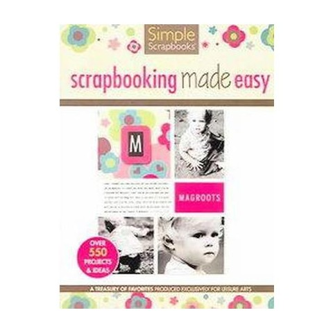 Scrapbooking Made Easy ( Simple Scrapbooks) (Paperback)