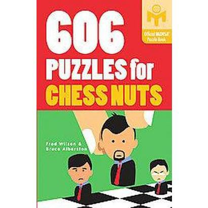 606 Puzzles for Chess Nuts (Paperback)