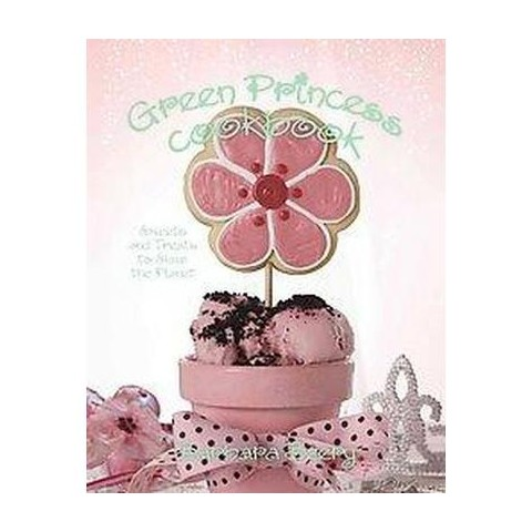 The Green Princess Cookbook (Hardcover)