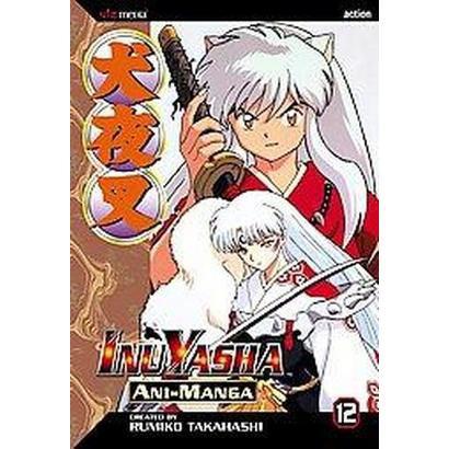 Inuyasha Ani-Manga 12 (Paperback)