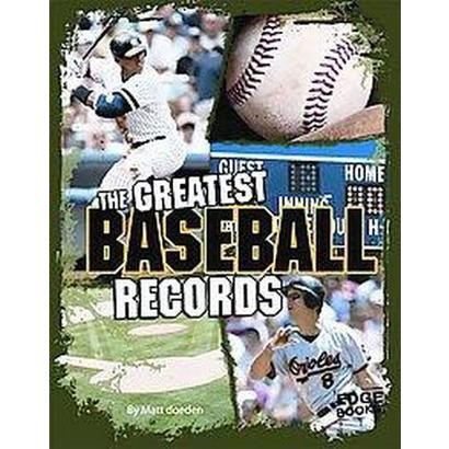 The Greatest Baseball Records (Hardcover)