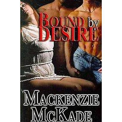 Bound by Desire (Paperback)