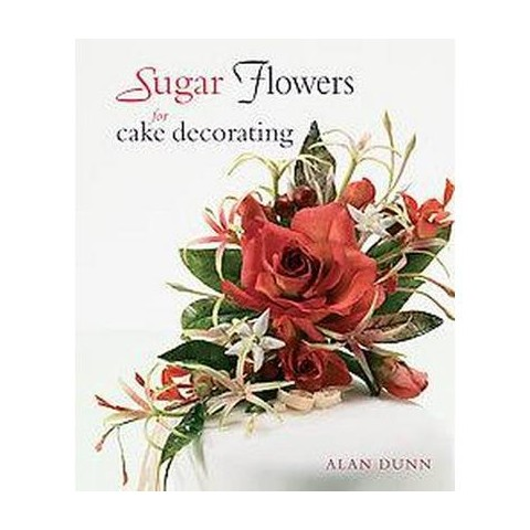 Sugar Flowers for Cake Decorating (Hardcover)