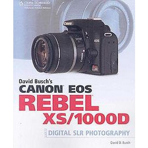 David Busch's Canon EOS Rebel XS/1000D Guide to Digital SLR Photography (Paperback)