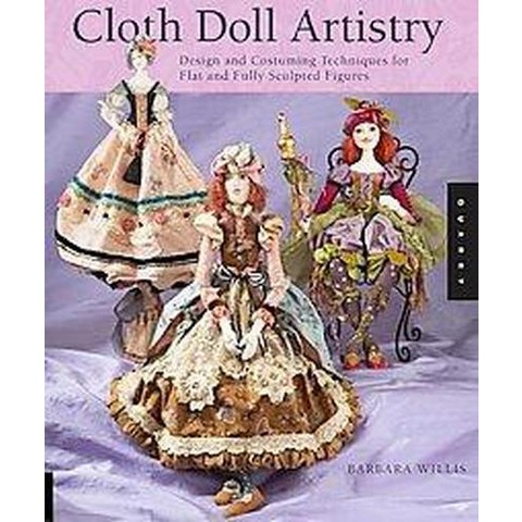 Cloth Doll Artistry (Paperback)